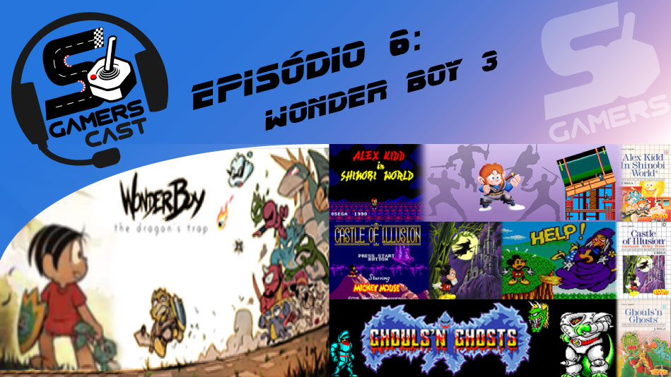 Só Gamers Cast #6 - Wonder Boy 3 The Dragon's Trap
